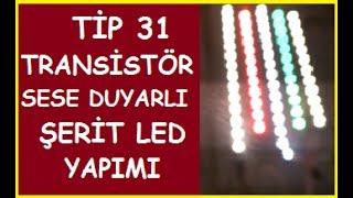 Tip 31 Devresi İle Sese Duyarlı Şerit Led Yapımı-SESE DUYARLI LED NASIL YAPILIR