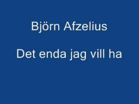 Bjorn Afzelius - Det Enda Jag Vill Ha