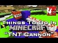 Youtube replay - Things to do in: Minecraft - TNT Ca...