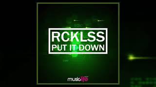 RCKLSS - Put It Down (Music Life Records)