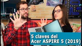 5 CLAVES del ACER ASPIRE 5 (2019)