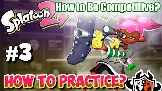 Splatoon 2 - How to Become Competitive: #3 Practice & Scrim Partners?