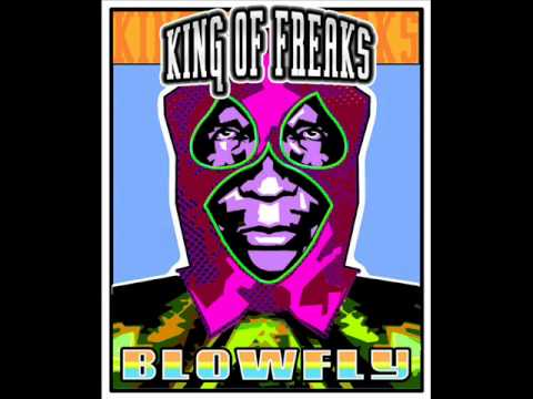 Blowfly - It Takes A Freak