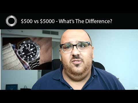What Is The Difference Between A $500 Watch and a $5000 Watch ?