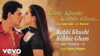 Kabhi Khushi Kabhie Gham (Sad Version,1) Best Title Track - Shah Rukh Hrithik Sonu Nigam