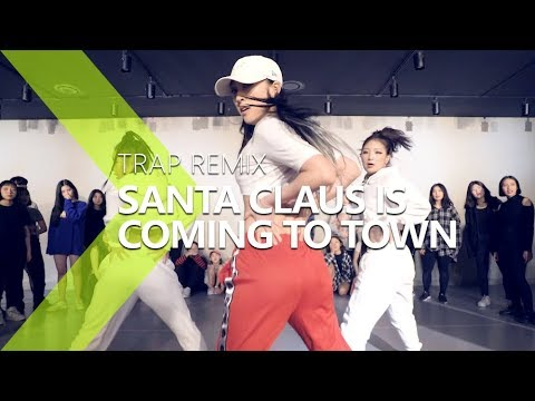 Santa Claus Is Coming To Town [Trap Remix] Jane Kim Choreography .