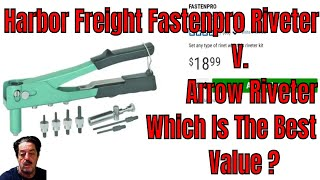 Harbor Freight Riveter Set v. Arrow Rivet Gun Set - Best Deal Now