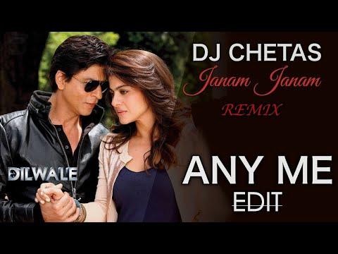 Janam Janam (Dilwale) - Dj Chetas Remix (Any Me Edit)