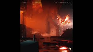 Illenium - Good Things Fall Apart (Feat. Jon Bellion) (Official Audio)