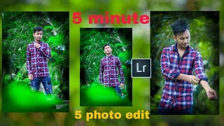 how to edit 5 photo only 5 minute || lightroom tutorial 2018