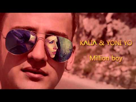 Kalia & Yoni Yo - Million Boy (Official Single)