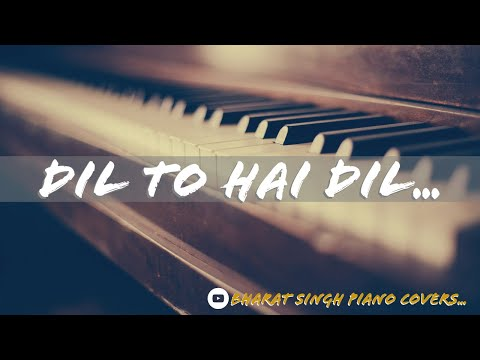 Dil To Hai Dil | Soothing Piano Instrumental |