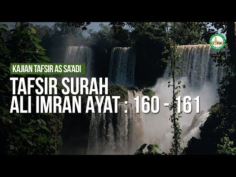 Tafsir Surah Ali Imran Ayat : 160 - 161 - Ustadz Ahmad Zainuddin Al Banjary
