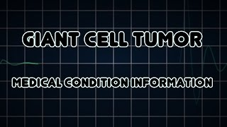 Giant Cell Tumor (Medical Condition)