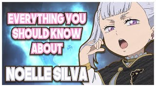 Everything You SHOULD know about Noelle Silva (Black Clover)