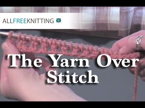 How to Knit: The Yarn Over Stitch (yo) - YouTube