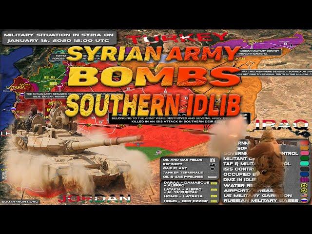 Сирия - Сводка боевых действий за 16 января САА захватила 3 города на Юго-Востоке Идлиба