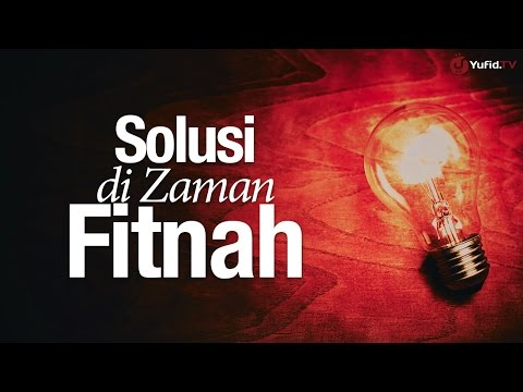 Khutbah Jumat: Solusi di Zaman Fitnah - Ustadz Zainal Abidin, Lc.