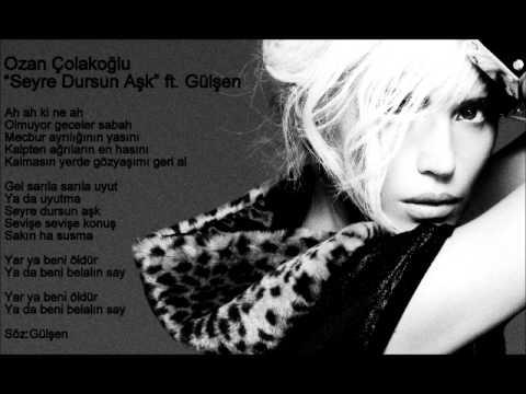 Ozan Çolakoğlu ft.Gülşen - Seyre Dursun Aşk