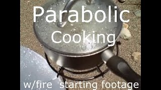 Parabolic Solar Cooker - (fast-paced cooking edition) - Fire-starting footage included