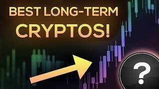 BEST Long-Term Cryptos For MASSIVE RETURNS!!!