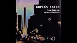 Adrián Iaies -- Nocturna (Tango reflections) -- 2001 - Disco completo
