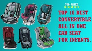 best convertible car seat  Top rated best cheap all in one convertible car seat reviews for infants.