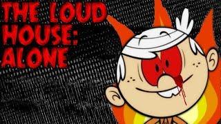 The Loud House Creepypasta: Alone