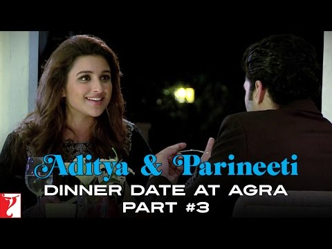 Aditya & Parineeti Dinner Date at Agra - Part 3 - Daawat-e-Ishq