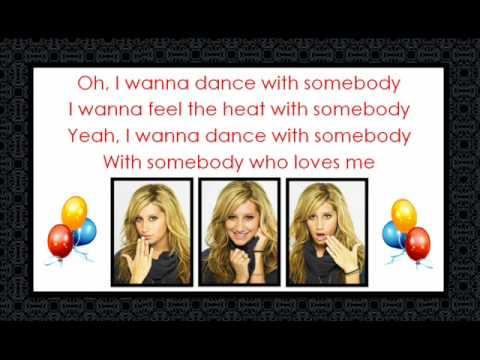 Ashley Tisdale - I Wanna Dance With Somebody HQ FULL[Lyrics]