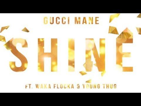 Gucci Mane – Shine ft. Waka Flocka & Young Thug (Young Thugga Mane La Flare)