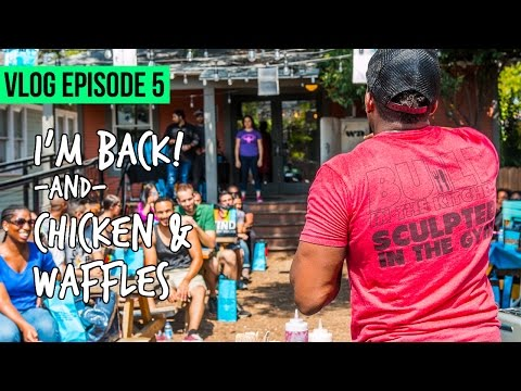 "I'M BAAAACK! And a ""Chicken & Waffles"" Meet-up: Vlog Ep 5 thumbnail"