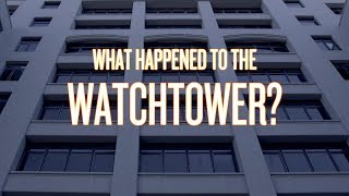 What Happened to The Watchtower?
