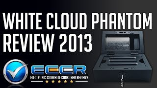 In-Depth White Cloud Phantom E-Cigarette Review - Unbiased Electronic Cigarette Consumer Reviews