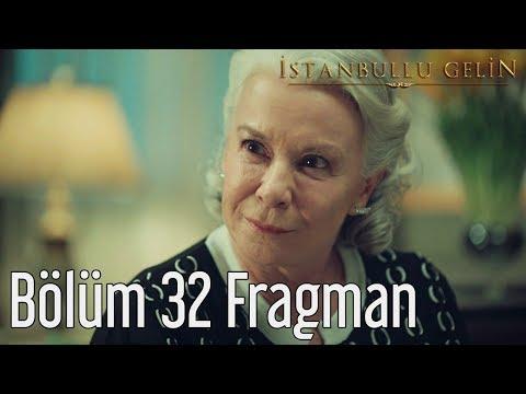 İstanbullu Gelin 32. Bölüm Fragman