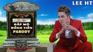 PARODY ll TIỀN ...Làm Hư Hết Tất Cã - Lee HT Official ll Ý Nghĩa Vô Cùng