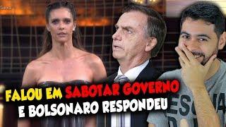 Fernanda Lima fala em sabotar governo e Bolsonaro responde