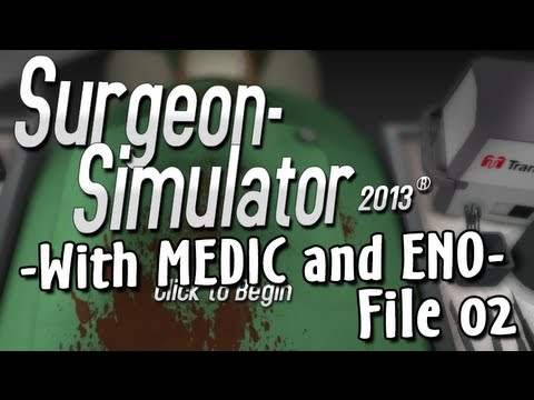 Surgeon Simulator 2013 - (Near) Perfect Operation [Feat. MEDIC]