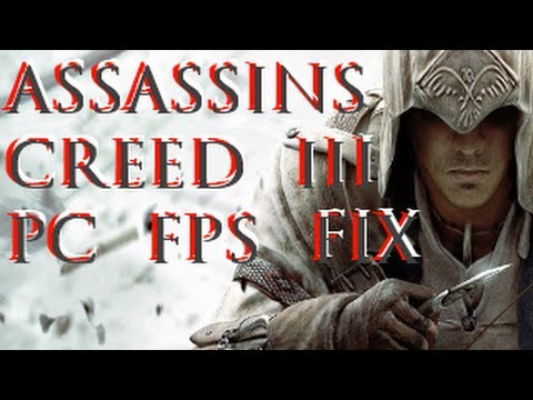 Assassins Creed III PC FPS Fix #ubisoft