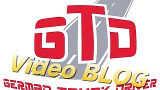 German Truck Driver Video Blog Folge 1 Teil 1
