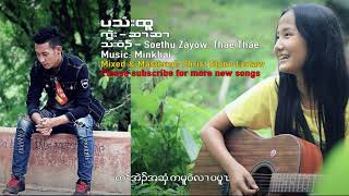 Karen new song Wedding's ring by Soethu Zaw and Thae Thae