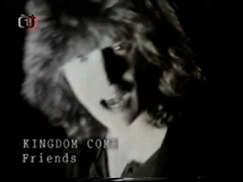 Kingdom Come - Friends