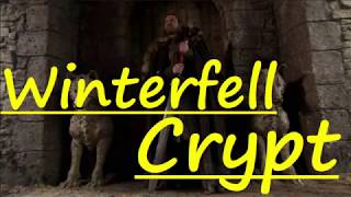 The Traveller's Guide to Winterfell Crypt