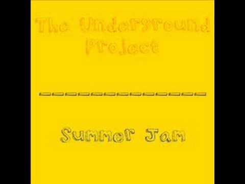 The Underground Project - Summer Jam