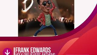 Frank Edwards – Holy (Believers Anthem) video