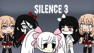 Silence 3|GLMM|FINALE