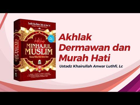 Akhlak Dermawan Dan Murah Hati - Ustadz Khairullah Anwar Luthfi, Lc