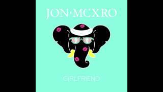 Watch Jon Mcxro Girlfriend video