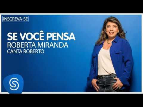 Roberta Miranda - Se Você Pensa (Roberta canta Roberto) [Áudio Oficial]