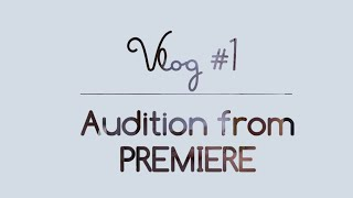 Audition from PREMIERE at Disney Channel